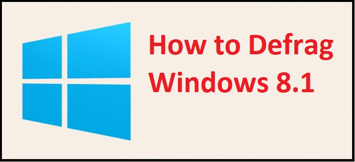 How to Defrag Windows 8.1