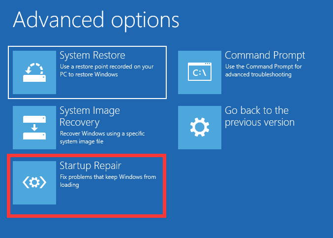 from the Advanced options window, Select Startup Repair and select Windows 10.