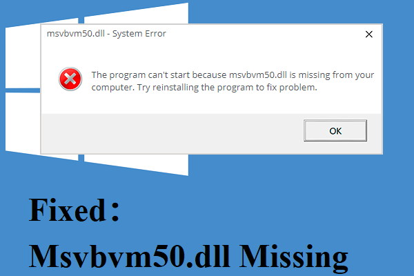 How to Fix the Msvbvm50.dll Missing Error