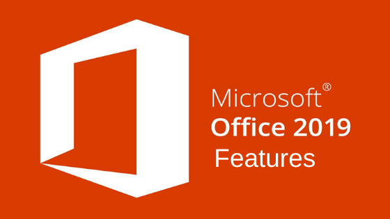 Important Features Of Microsoft Office 2019