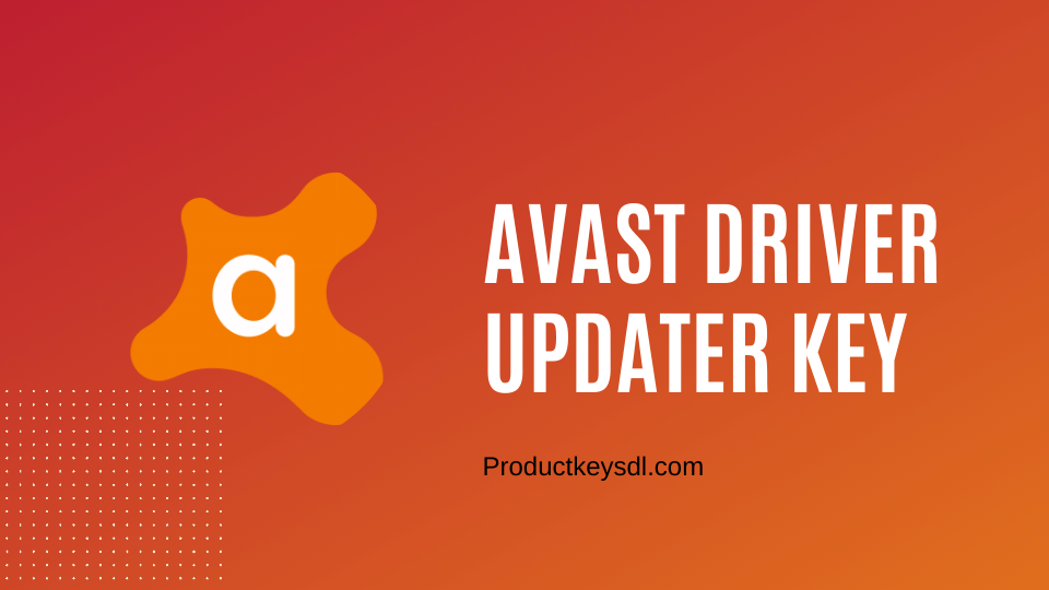 avast driver updater key for free